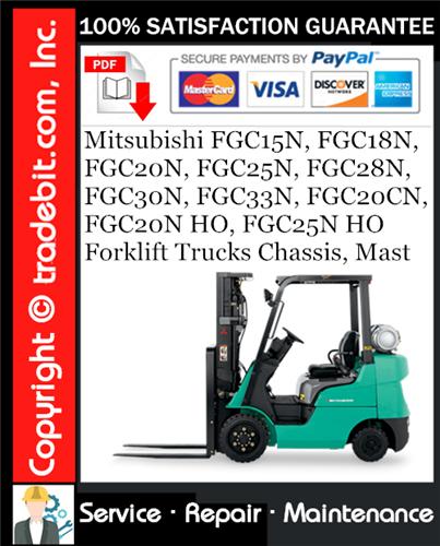 Thumbnail Mitsubishi FGC15N, FGC18N, FGC20N, FGC25N, FGC28N, FGC30N, FGC33N, FGC20CN, FGC20N HO, FGC25N HO Forklift Trucks Chassis, Mast Service Repair Manual Download ★